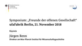 """Poster zum Video Symposium """"Freunde der offenen Gesellschaft"""": Keynote von Prof. Dr. Jürgen Renn"""