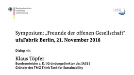 """Poster zum Video Symposium """"Freunde der offenen Gesellschaft"""": Resümee von Prof. Dr. Klaus Töpfer, Bundesminister a. D."""