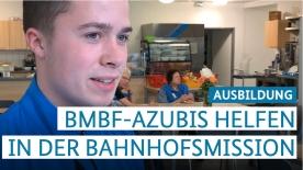 Poster zum Video Auszubildende des BMBF helfen einen Tag in der Berliner Bahnhofsmission am Zoo