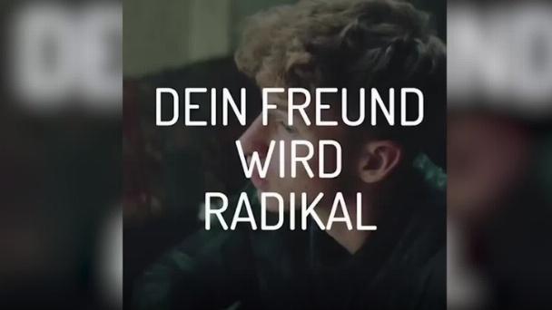 Dein Freund wird radikal