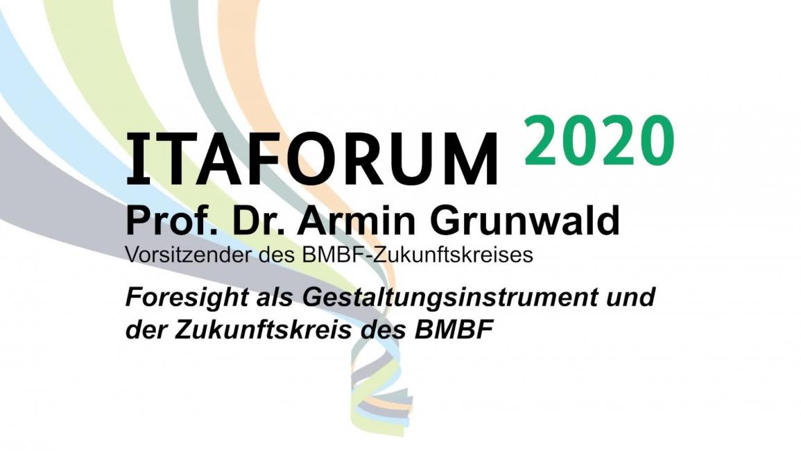 Poster zum Video Keynote von Prof. Dr. Armin Grunwald, gehalten auf dem ITAFORUM am 22. Januar 2020 in Berlin