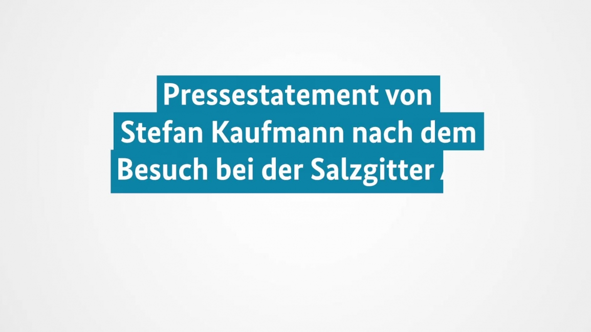 Poster zum Video Statement Stefan Kaufmann beim Besuch der Salzgitter AG