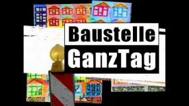 Poster zum Video Trailer: Baustelle Ganztag
