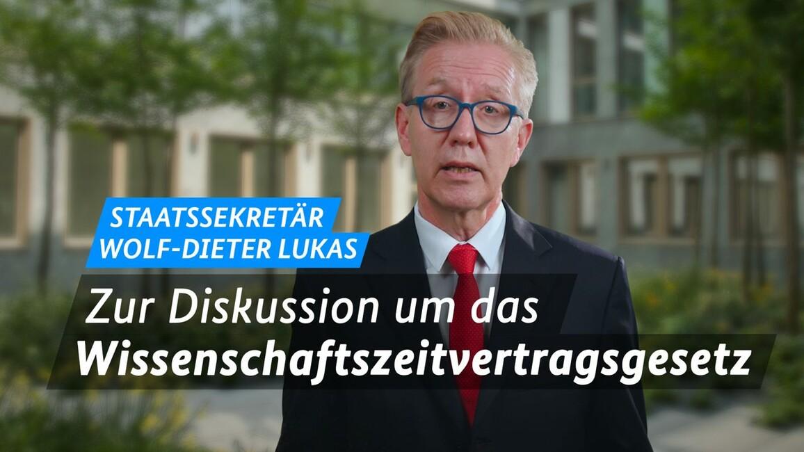 Video: Staatssekretär Wolf-Dieter Lukas zum Wissenschaftszeitvertragsgesetz
