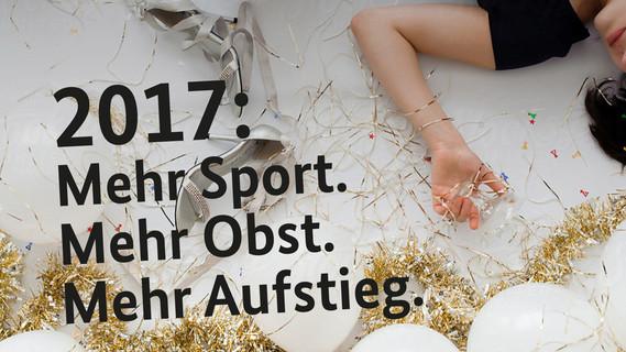 2017: Mehr Sport. Mehr Obst. Mehr Aufstieg.