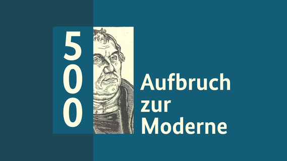 Abbildung zeigt einen Holzschnitt von Lucas Cranach auf dem Martin Luther zu sehen ist. Daneben steht groß die Ziffer '500' und die Worte 'Aufbruch zur Moderne'