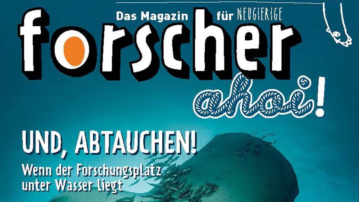 forscher - Das Magazin für Neugierige, Ausgabe 3, Mai 2017