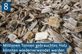 8 Millionen Tonnen gebrauchtes Holz könnten wiederverwendet werden